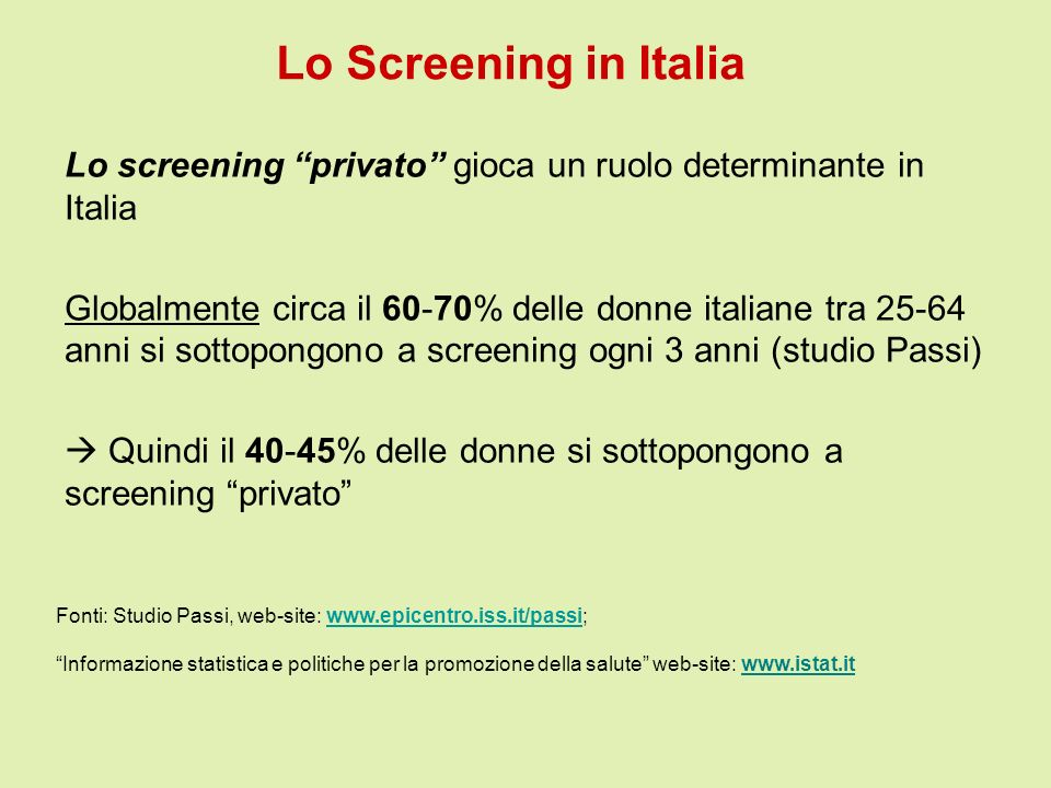 Lo Screening in Italia Lo screening privato gioca un ruolo determinante in Italia.
