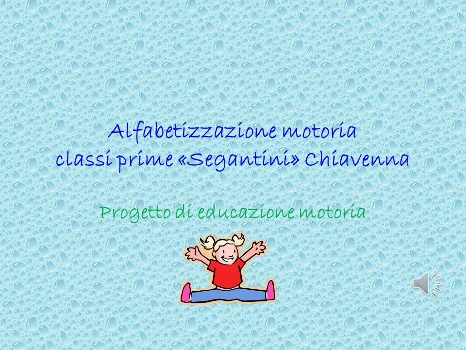 Alfabetizzazione motoria classi prime «Segantini» Chiavenna