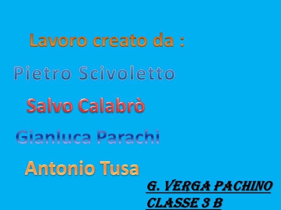 Lavoro creato da : Pietro Scivoletto Salvo Calabrò Gianluca Parachì