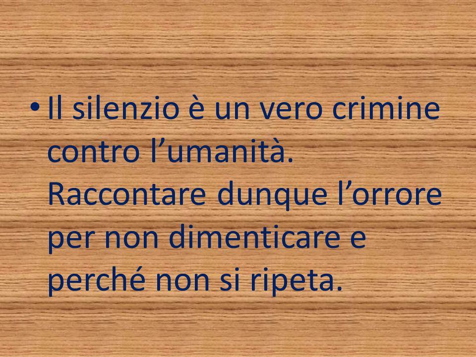 Il silenzio è un vero crimine contro l'umanità