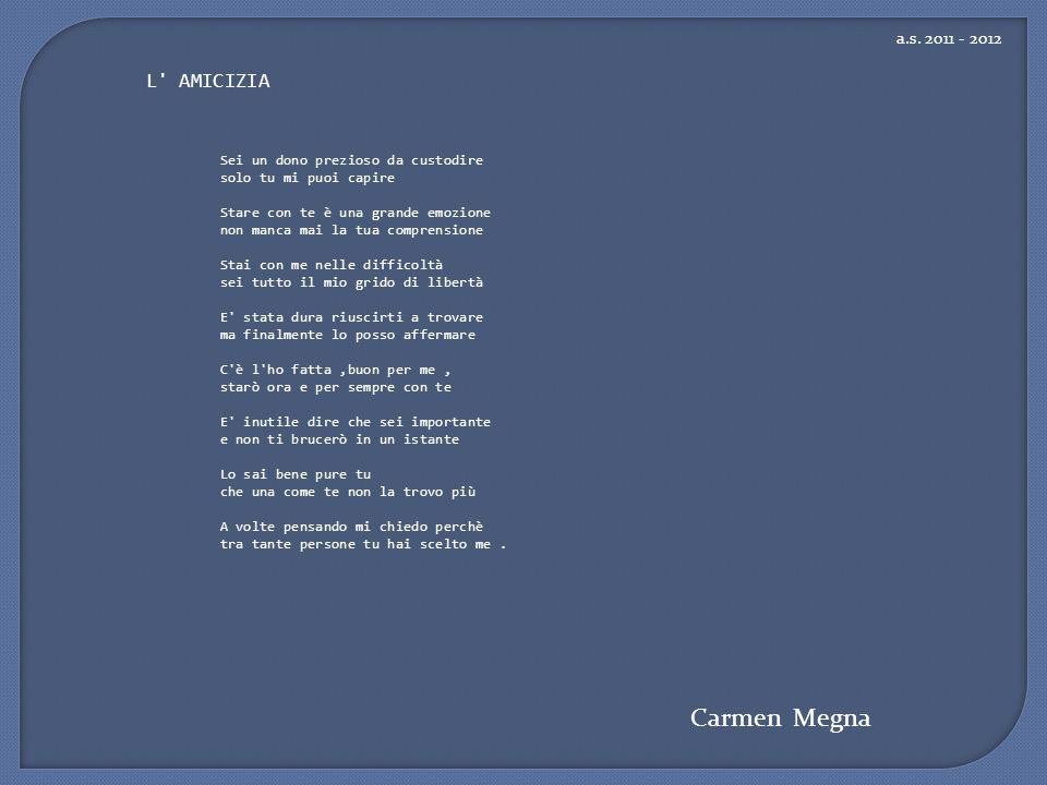 Carmen Megna L AMICIZIA a.s. 2011 - 2012