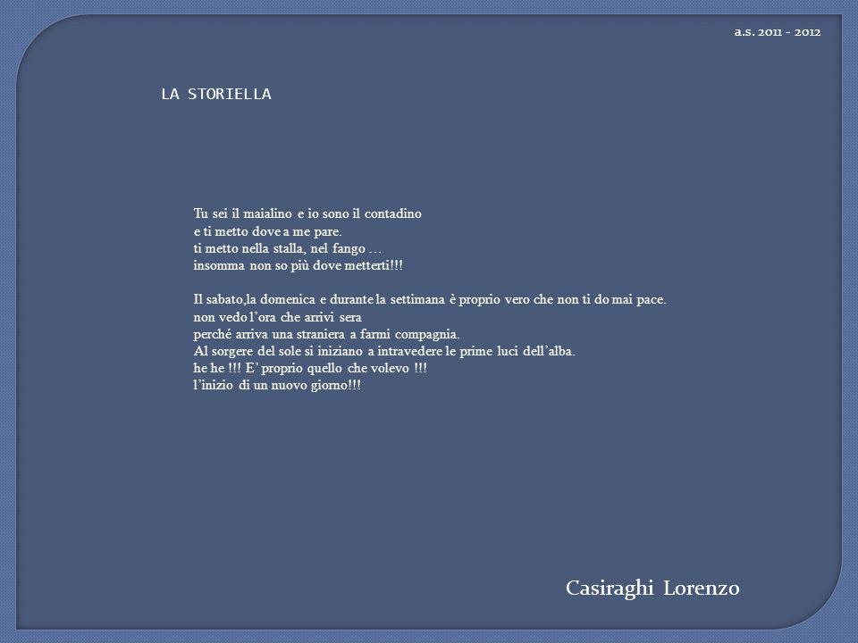 Casiraghi Lorenzo LA STORIELLA a.s. 2011 - 2012