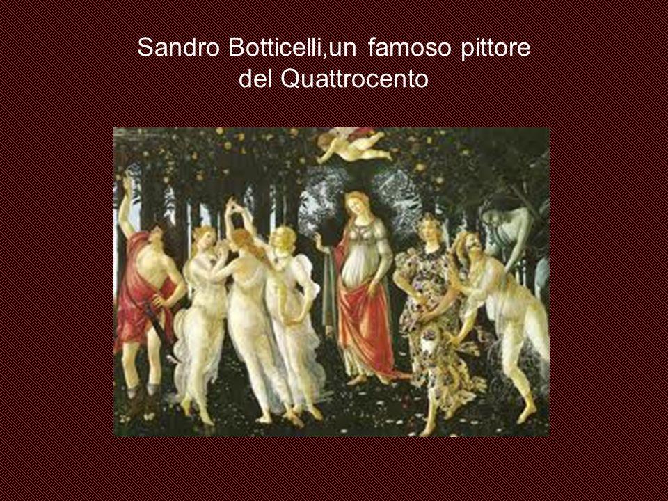 Sandro Botticelli,un famoso pittore del Quattrocento