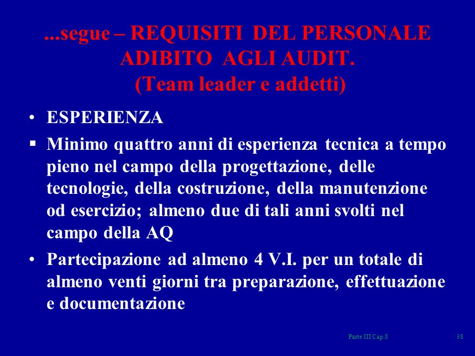 segue – REQUISITI DEL PERSONALE ADIBITO AGLI AUDIT