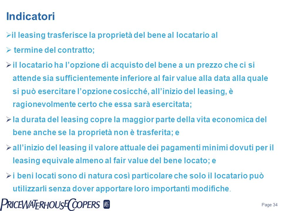 Indicatori il leasing trasferisce la proprietà del bene al locatario al. termine del contratto;