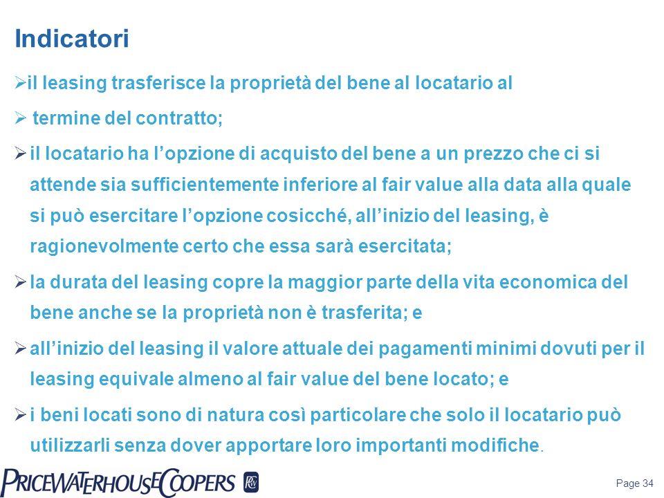 Indicatoriil leasing trasferisce la proprietà del bene al locatario al. termine del contratto;