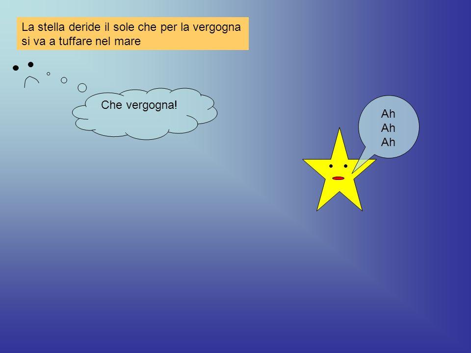 La stella deride il sole che per la vergogna si va a tuffare nel mare