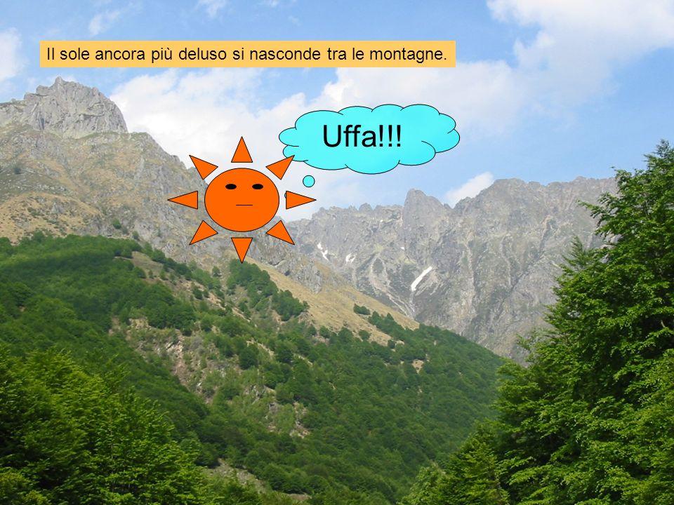 Il sole ancora più deluso si nasconde tra le montagne.