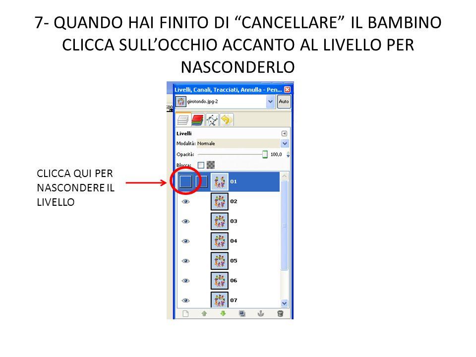 7- QUANDO HAI FINITO DI CANCELLARE IL BAMBINO CLICCA SULL'OCCHIO ACCANTO AL LIVELLO PER NASCONDERLO