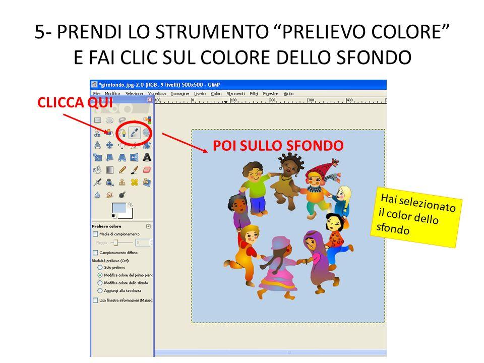 5- PRENDI LO STRUMENTO PRELIEVO COLORE E FAI CLIC SUL COLORE DELLO SFONDO