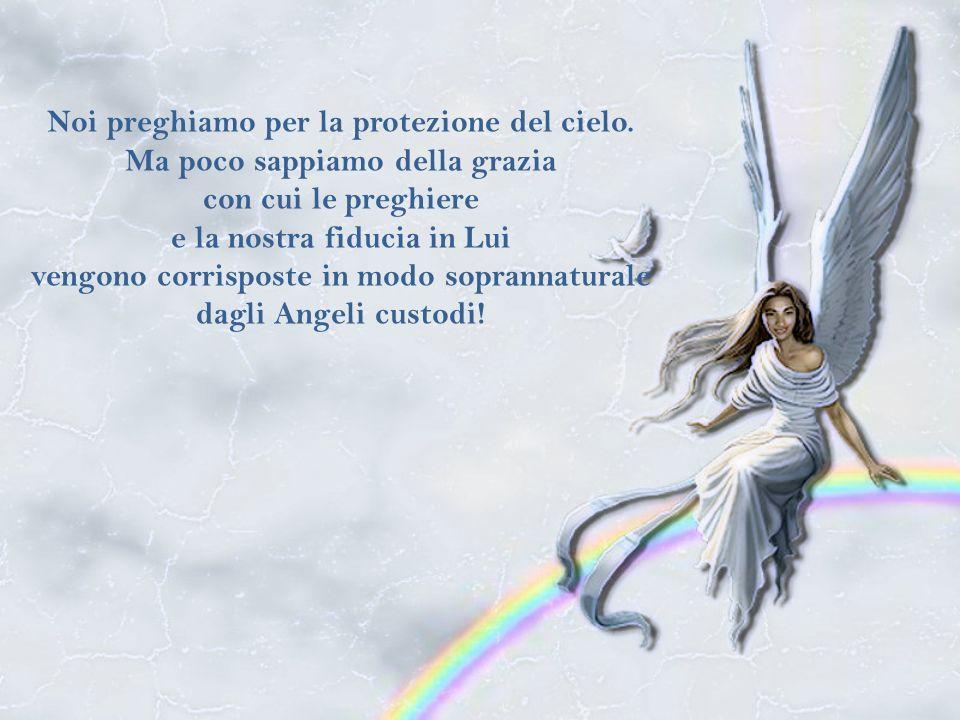Noi preghiamo per la protezione del cielo.