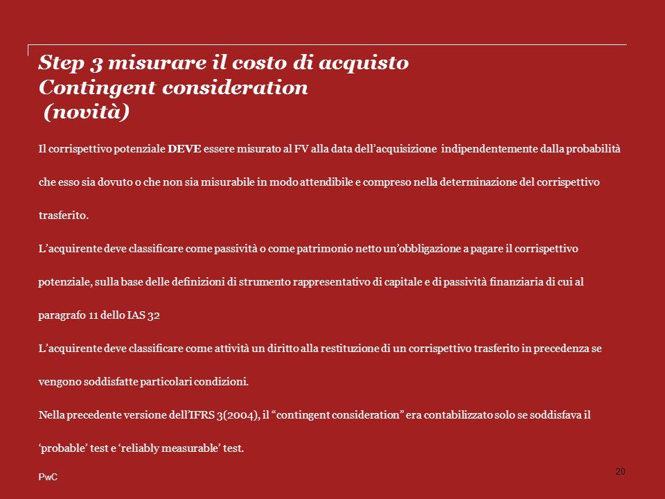 Step 3 misurare il costo di acquisto Contingent consideration (novità)