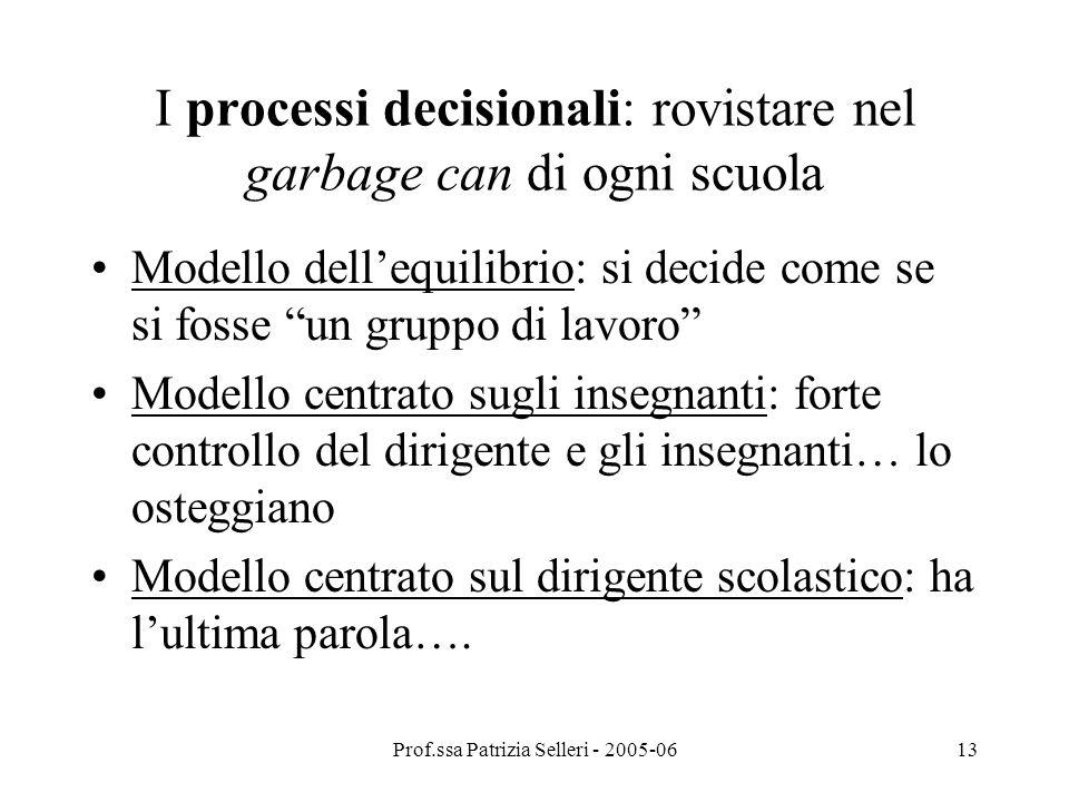 I processi decisionali: rovistare nel garbage can di ogni scuola