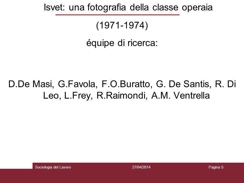 Isvet: una fotografia della classe operaia (1971-1974) équipe di ricerca: D.De Masi, G.Favola, F.O.Buratto, G. De Santis, R. Di Leo, L.Frey, R.Raimondi, A.M. Ventrella