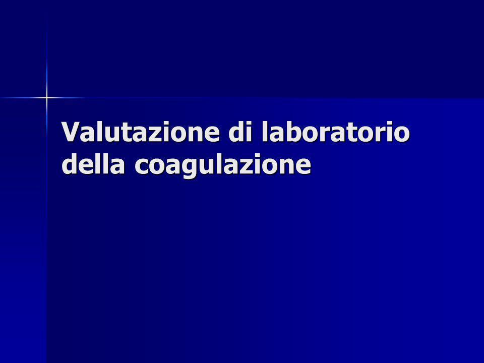 Valutazione di laboratorio della coagulazione