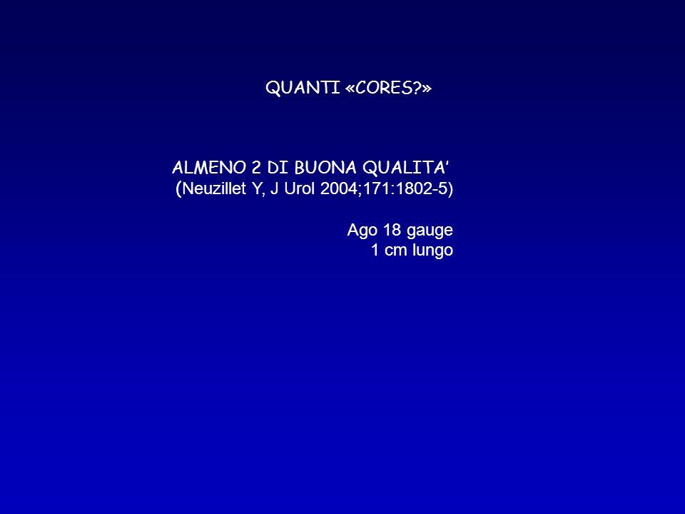 ALMENO 2 DI BUONA QUALITA' (Neuzillet Y, J Urol 2004;171:1802-5)