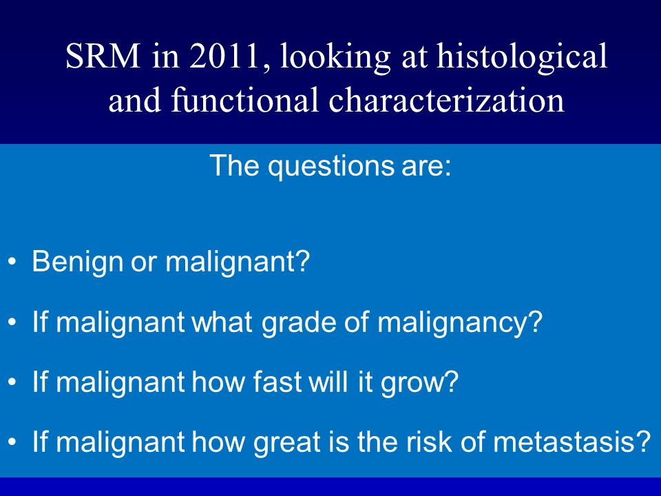 SRM in 2011, looking at histological and functional characterization