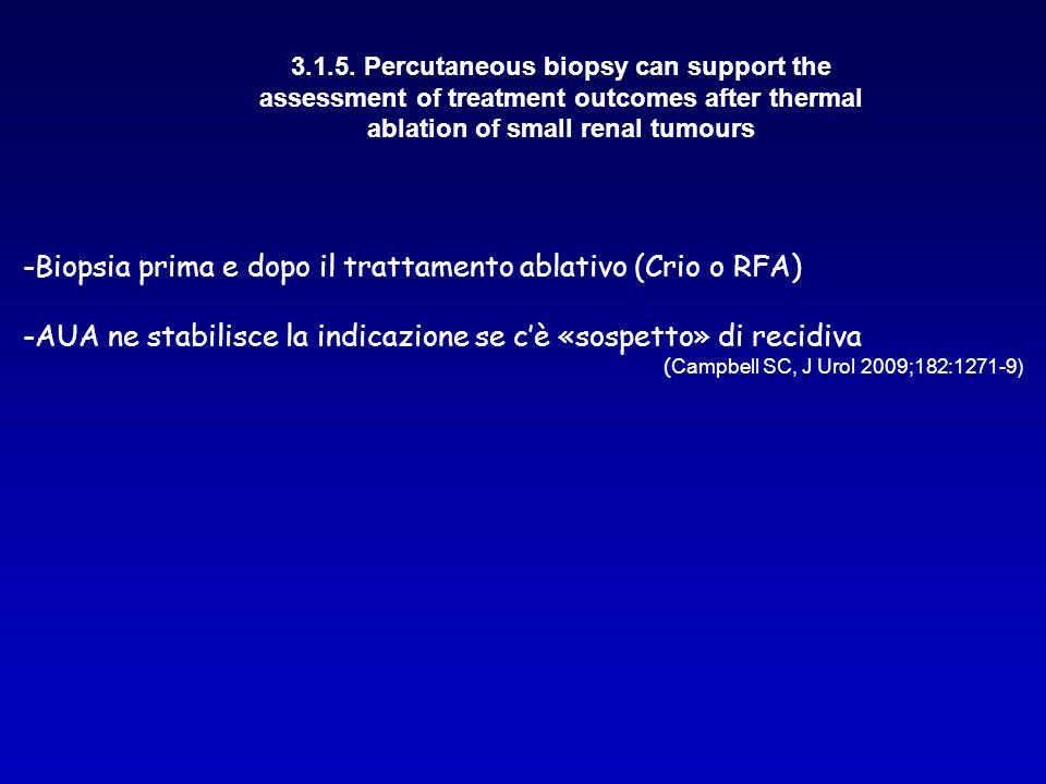 -Biopsia prima e dopo il trattamento ablativo (Crio o RFA)