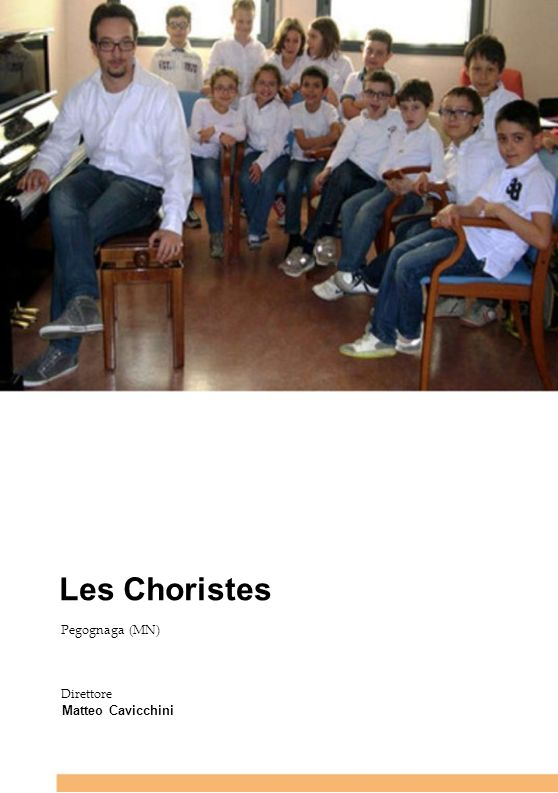 Les Choristes 11 11 11 11 11 Pegognaga (MN) Direttore