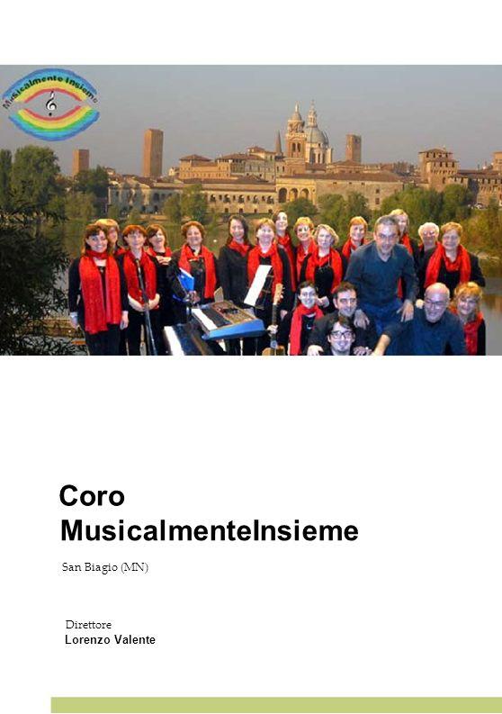 Coro MusicalmenteInsieme 25 25 25 25 25 San Biagio (MN) Direttore