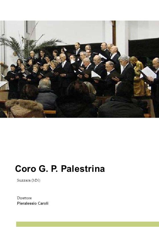 Coro G. P. Palestrina 29 29 29 29 29 Suzzara (MN) Direttore
