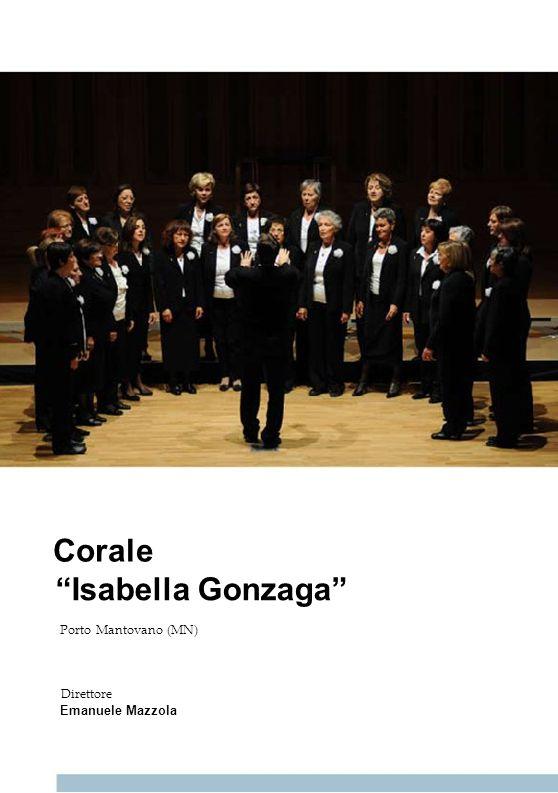Corale Isabella Gonzaga 42 42 42 42 42 Porto Mantovano (MN)