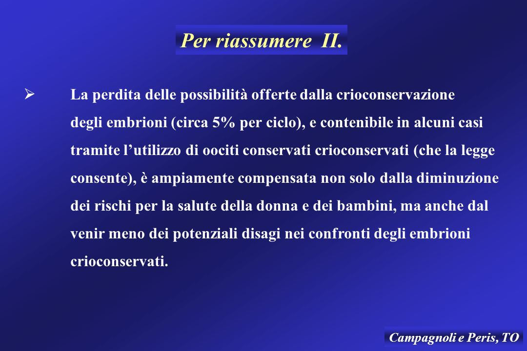 Per riassumere II.  La perdita delle possibilità offerte dalla crioconservazione.