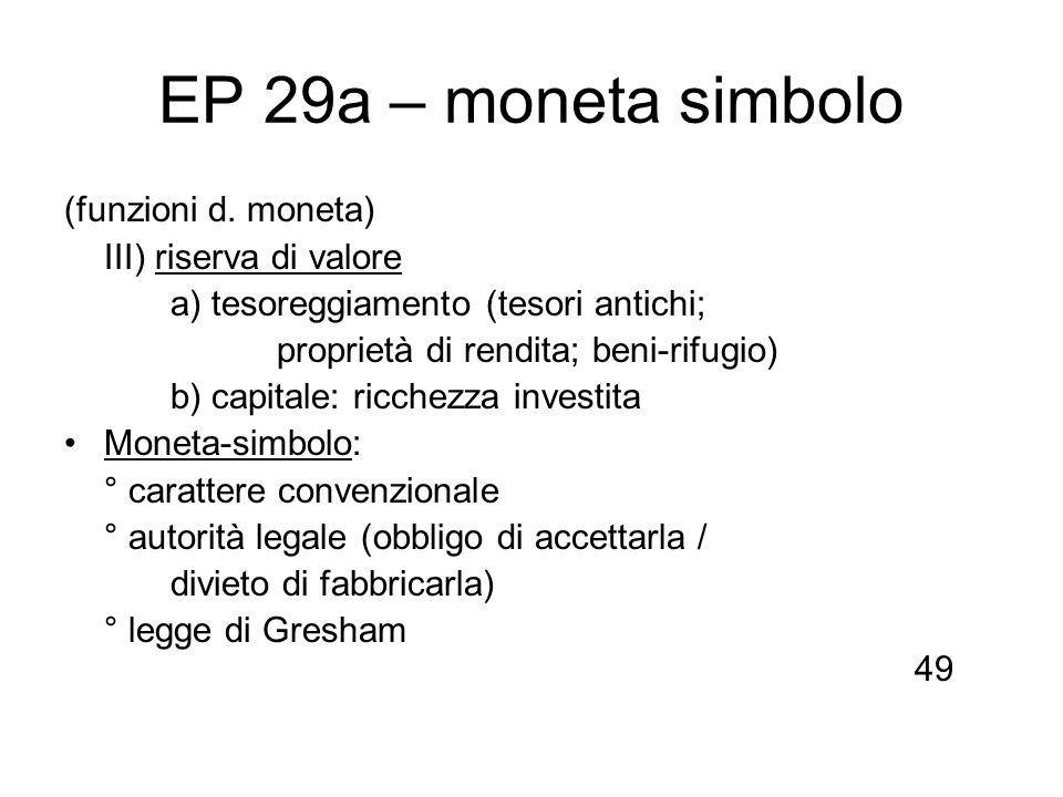 EP 29a – moneta simbolo (funzioni d. moneta) III) riserva di valore