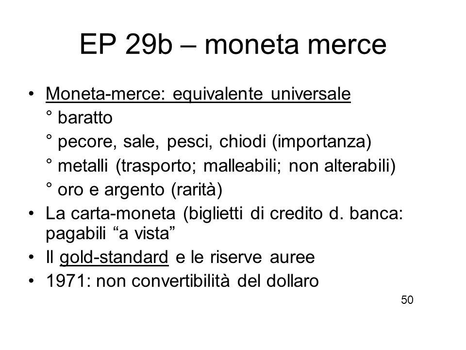 EP 29b – moneta merce Moneta-merce: equivalente universale ° baratto