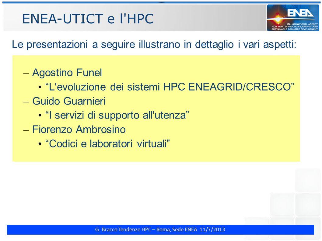 ENEA-UTICT e l HPC Le presentazioni a seguire illustrano in dettaglio i vari aspetti: Agostino Funel.