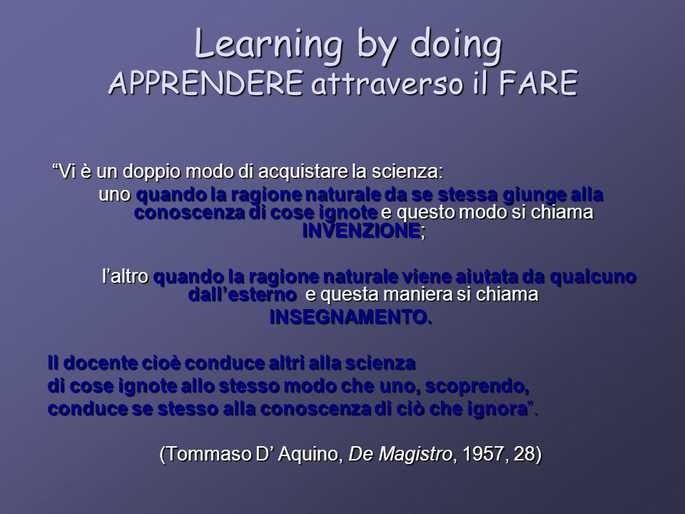 Learning by doing APPRENDERE attraverso il FARE