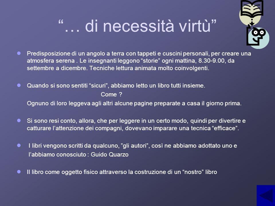 … di necessità virtù