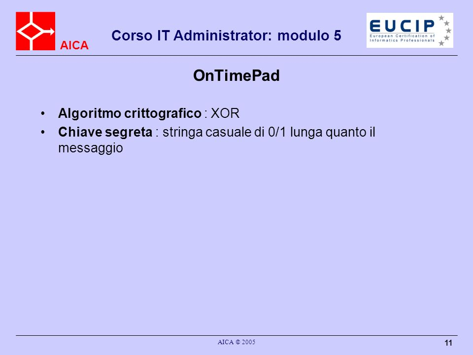 OnTimePad Algoritmo crittografico : XOR
