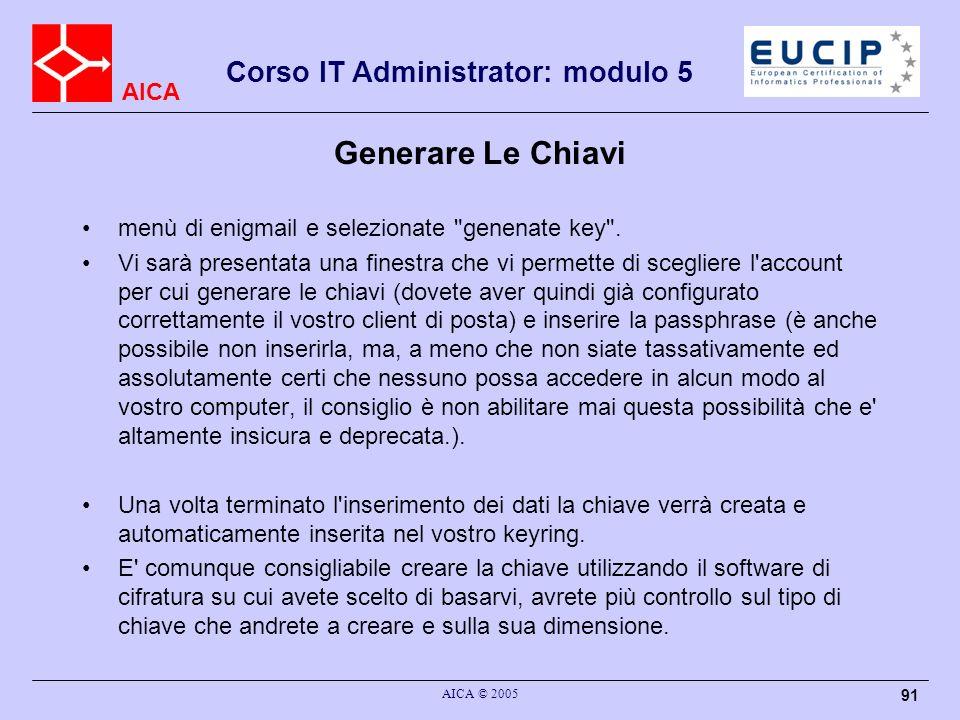 Generare Le Chiavi menù di enigmail e selezionate genenate key .