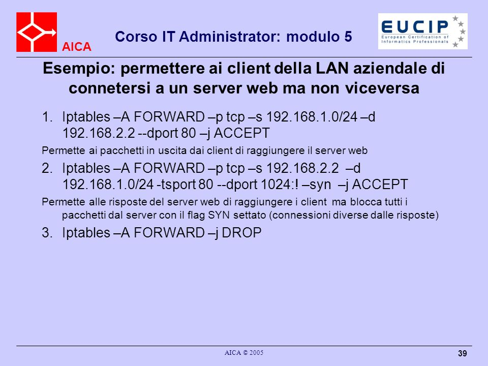 Esempio: permettere ai client della LAN aziendale di connetersi a un server web ma non viceversa
