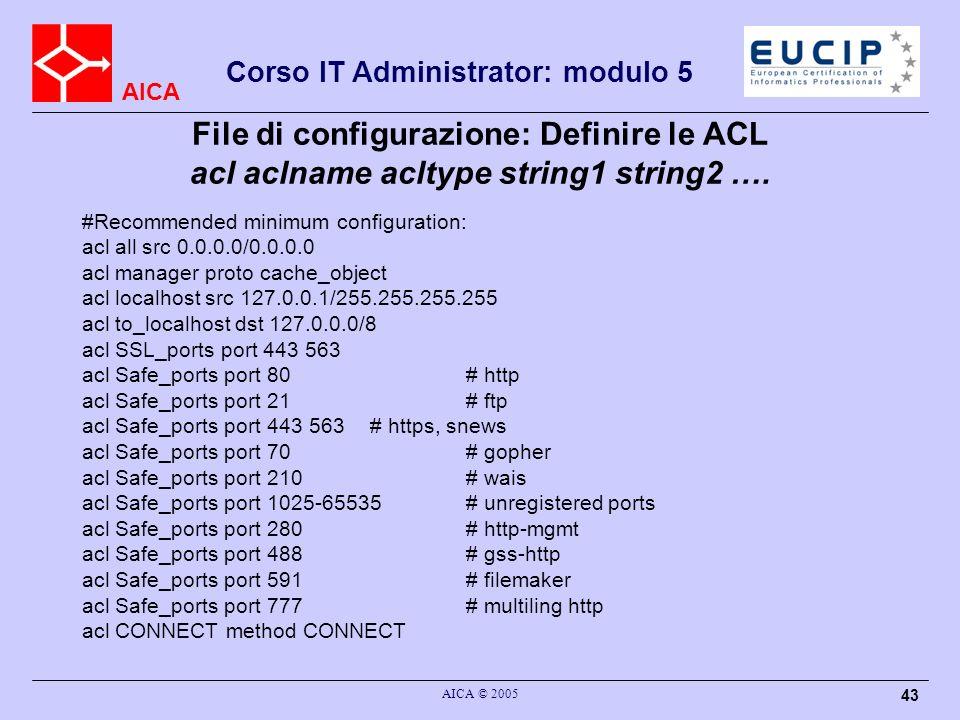 File di configurazione: Definire le ACL acl aclname acltype string1 string2 ….