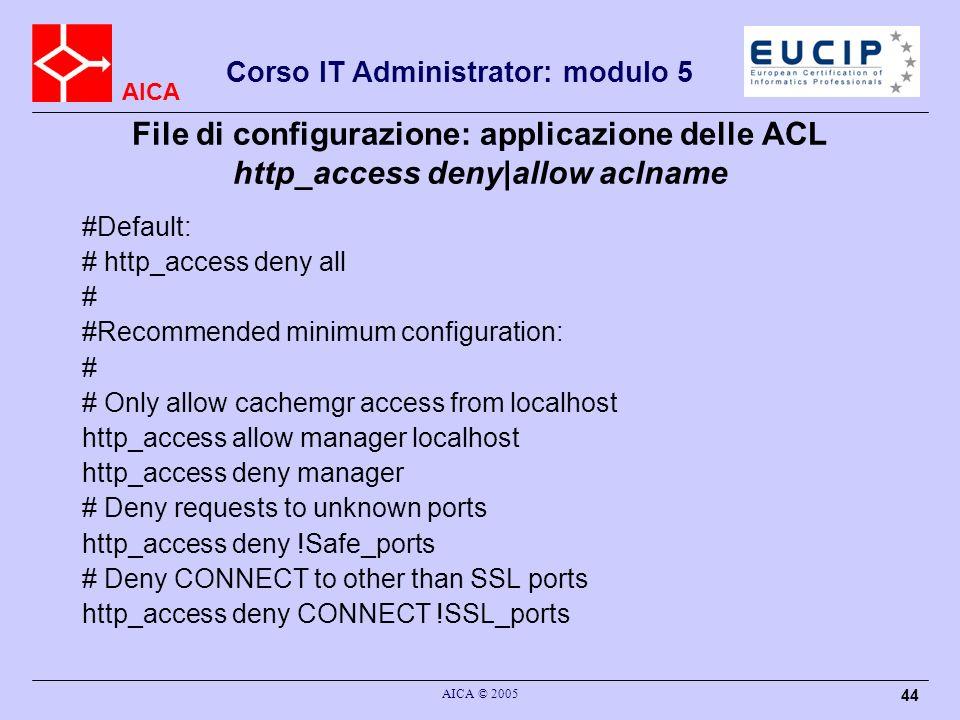 File di configurazione: applicazione delle ACL http_access deny|allow aclname