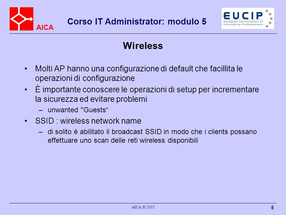 Wireless Molti AP hanno una configurazione di default che facillita le operazioni di configurazione.