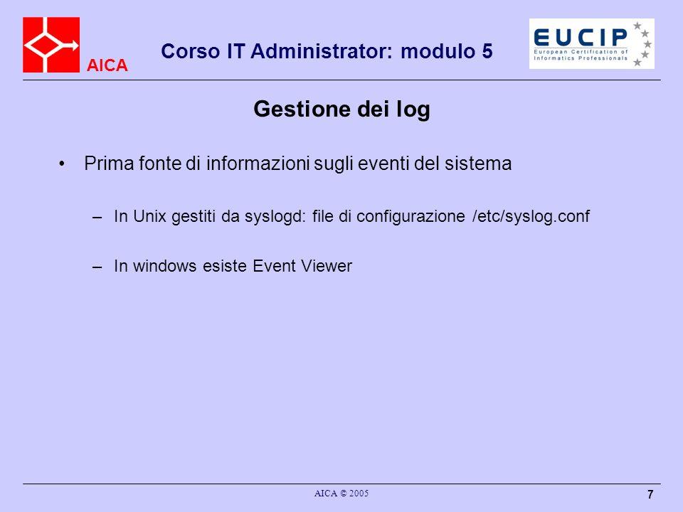 Gestione dei log Prima fonte di informazioni sugli eventi del sistema