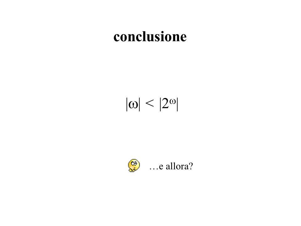 conclusione  < 2 …e allora