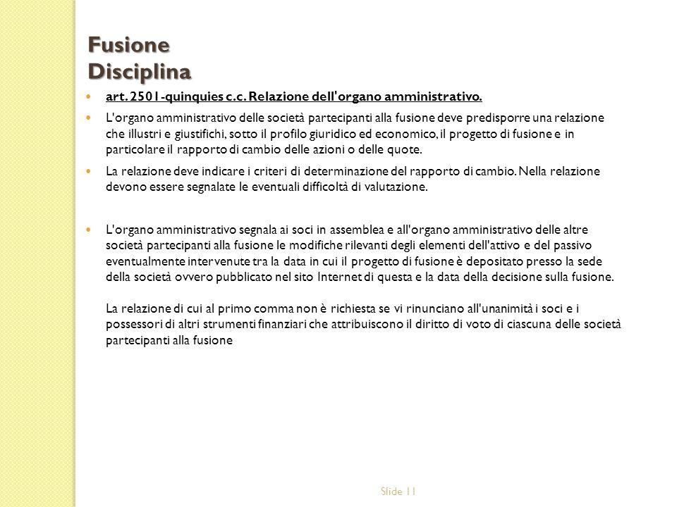 Fusione Disciplina art. 2501-quinquies c.c. Relazione dell organo amministrativo.
