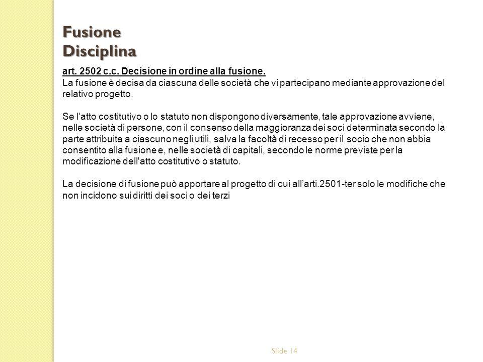 Fusione Disciplina art. 2502 c.c. Decisione in ordine alla fusione.