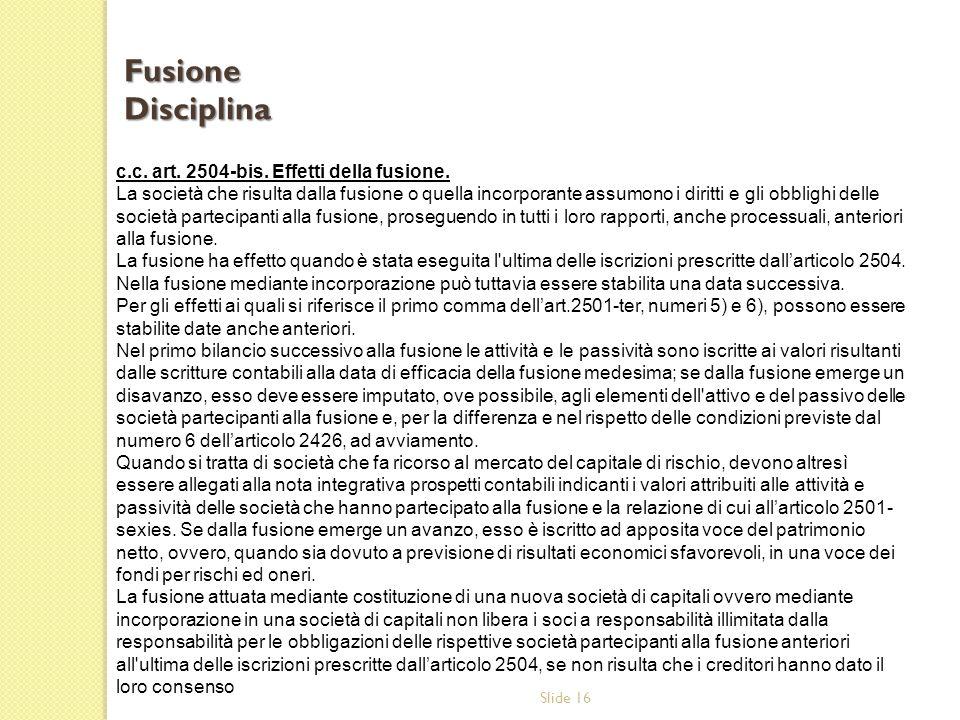 Fusione Disciplina c.c. art. 2504-bis. Effetti della fusione.