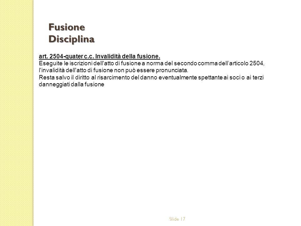 Fusione Disciplina art. 2504-quater c.c. Invalidità della fusione.