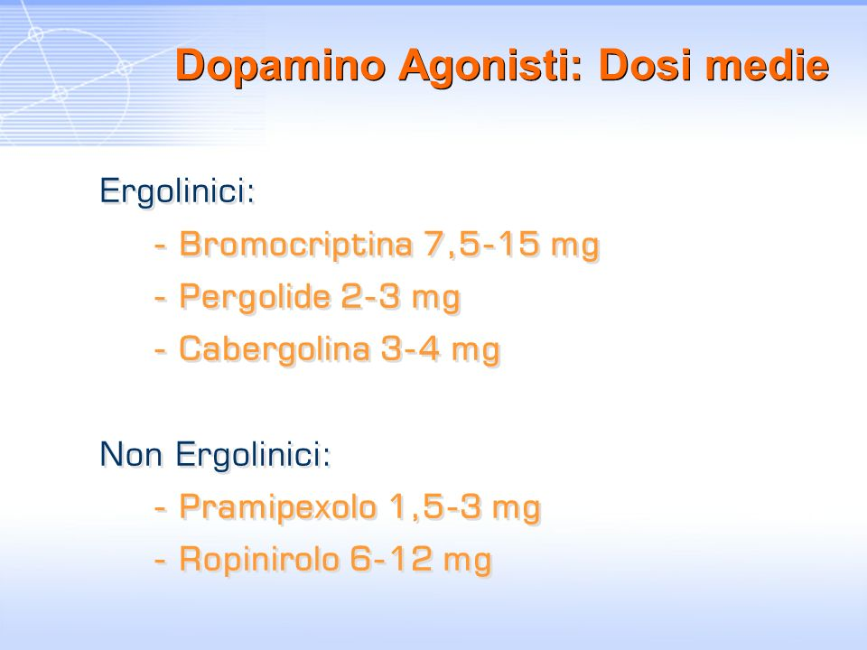 Dopamino Agonisti: Dosi medie