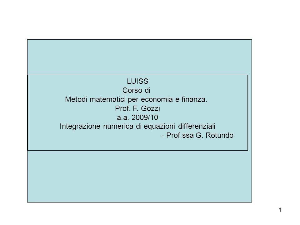 Metodi matematici per economia e finanza. Prof. F. Gozzi a.a. 2009/10