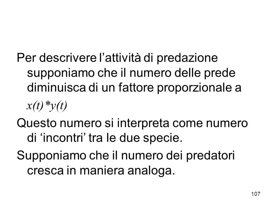 Per descrivere l'attività di predazione supponiamo che il numero delle prede diminuisca di un fattore proporzionale a