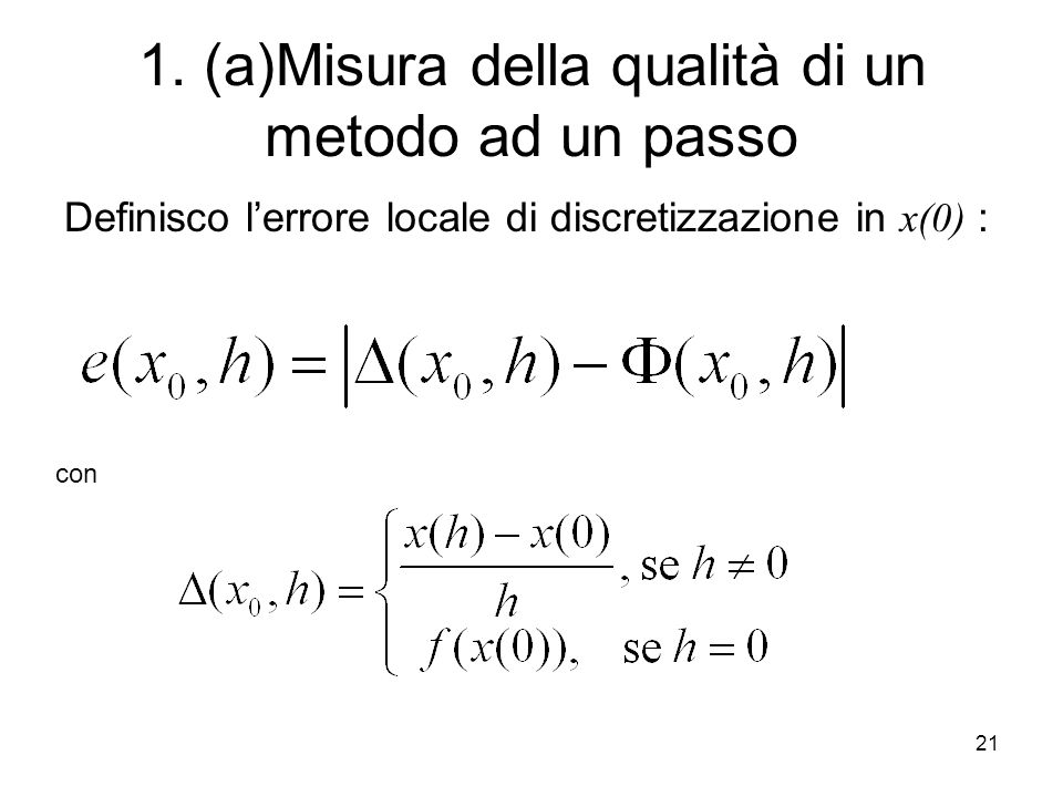 1. (a)Misura della qualità di un metodo ad un passo