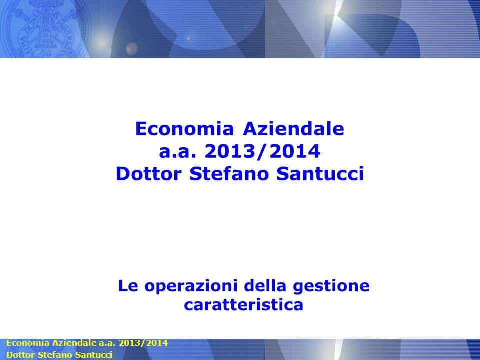 Economia Aziendale a.a. 2013/2014 Dottor Stefano Santucci
