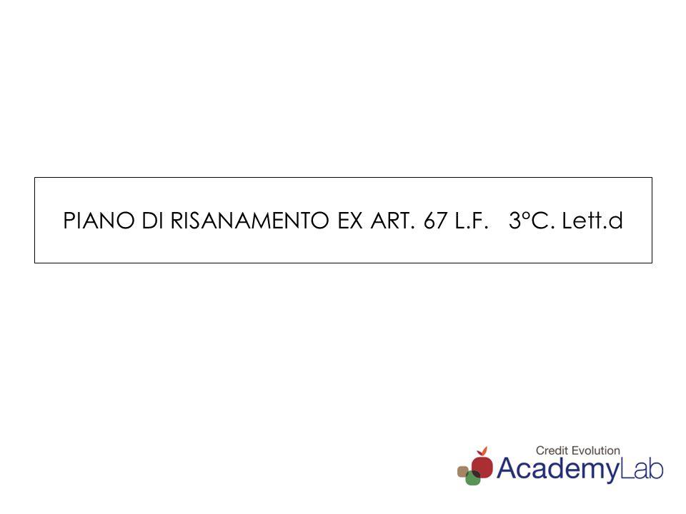 PIANO DI RISANAMENTO EX ART. 67 L.F. 3°C. Lett.d